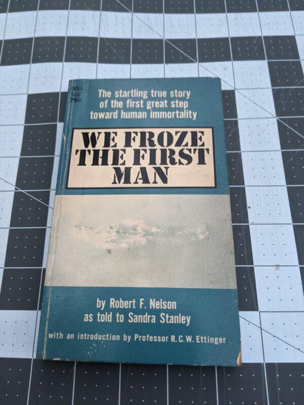 We Froze The First Man, Robert F. Nelson
