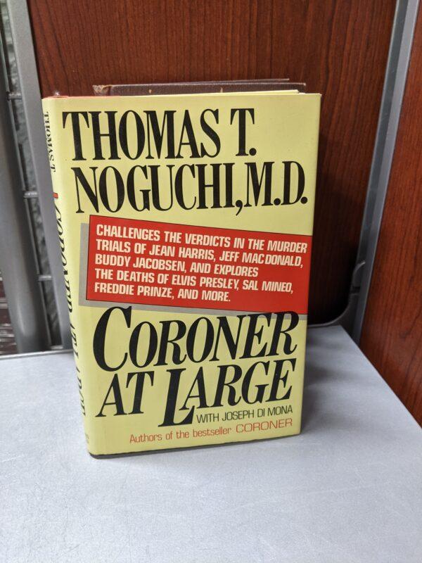 Coroner at Large, Thomas T. Noguchi M.D., 1985