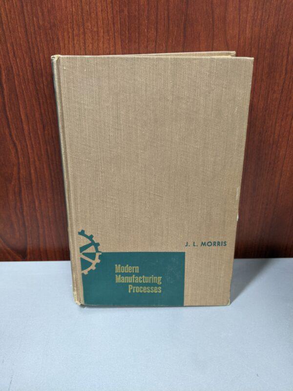Modern Manufacturing Processes, Morris, 1955