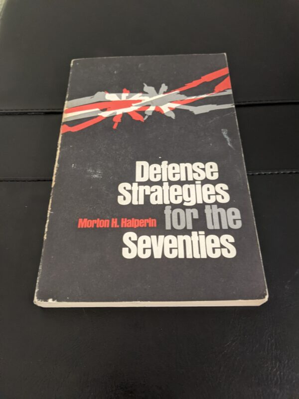 Defense Strategies for the Seventies by Horton H. Halperin 1971