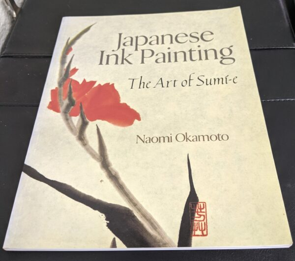 Japanese Ink Painting - The Art of Sumi-e by Naomi Okamoto 1996