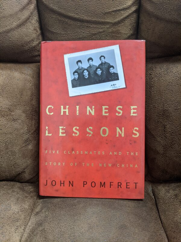 Chinese Lessons: Five Classmates and the Story of the New China by John Pomfret
