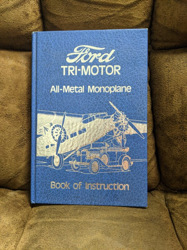 Ford Tri-Motor All-Metal Monoplane Book of Instruction 1977 Reissue by Post-Era Books