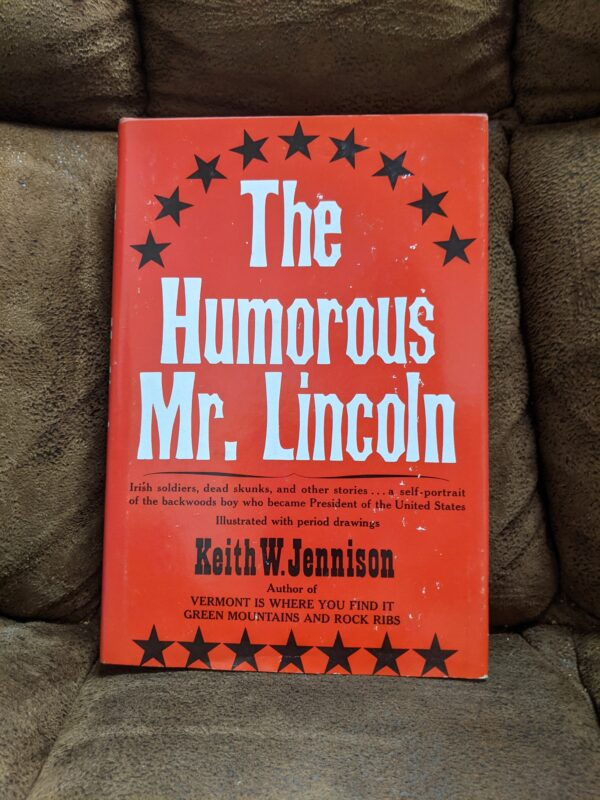 The Humorous Mr. Lincoln by Keith W. Jennison 1965