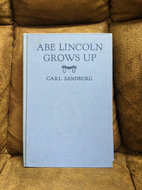 Abe Lincoln Grows Up by Carl Sandburg 1959