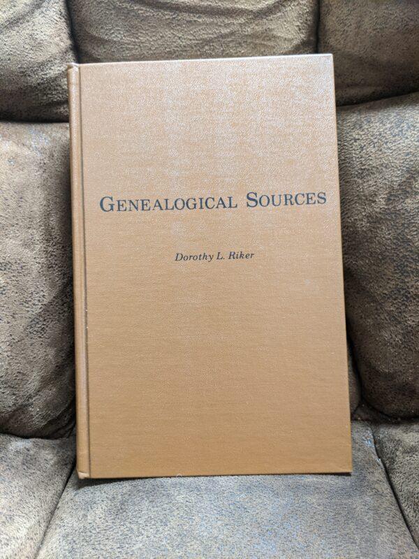 Genealogical Sources by Dorothy L. Riker 1979
