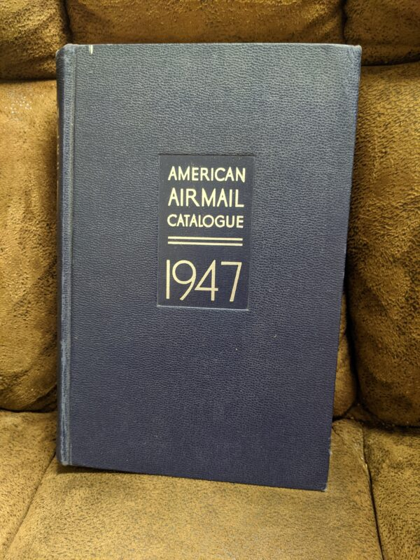 American Airmail Catalogue 1947, Volume One, First Edition