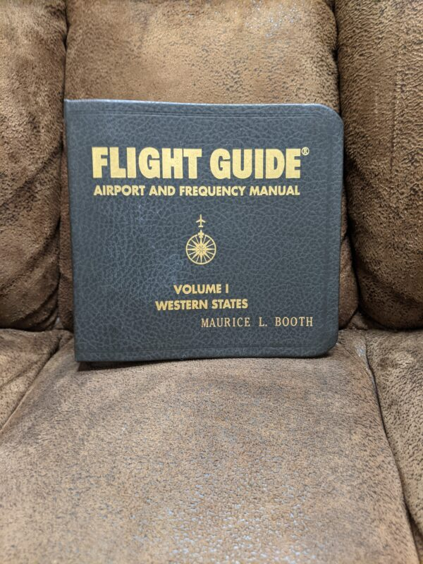 Flight Guide: Airport and Frequency Manual Volume 1 Western States