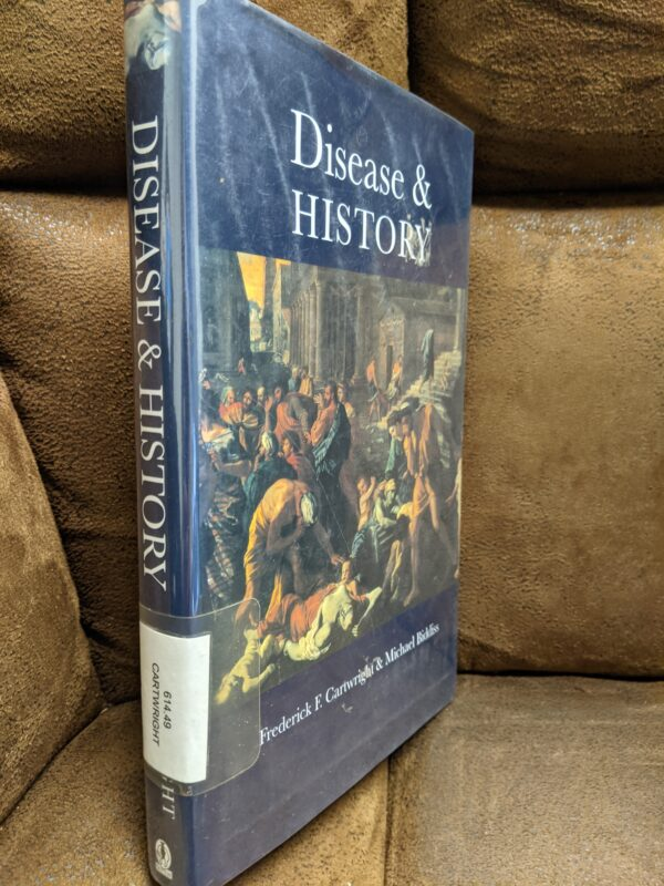 Disease and History by Frederick F. Cartwright and Michael Biddiss 2000