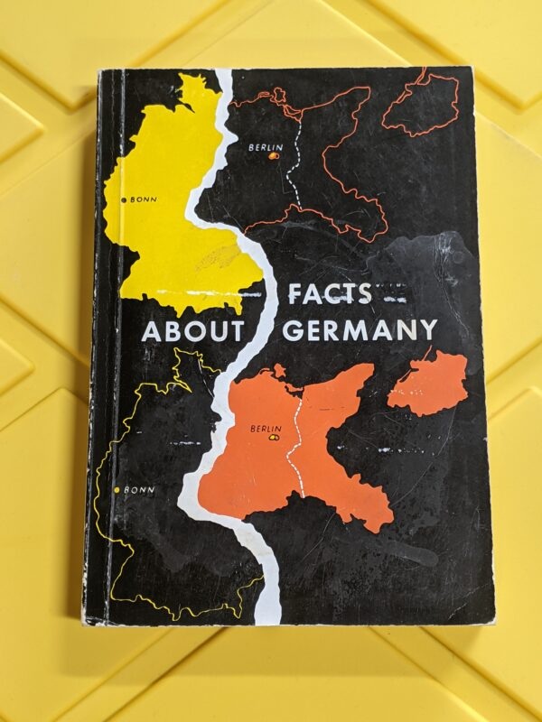 Facts About Germany by the Press And Information Office of the Federal German Government 1968