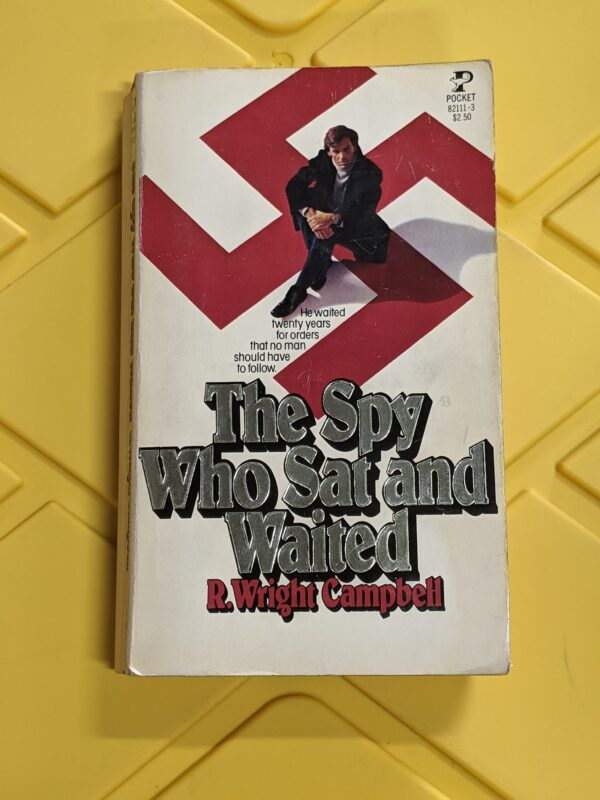 The Spy Who Sat And Waited by R. Wright Campbell 1979