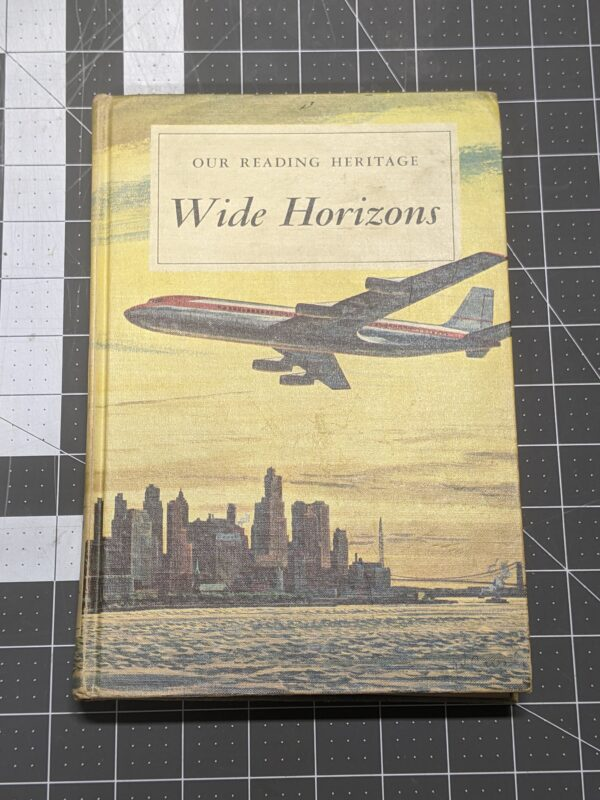 Our Reading Heritage: Wide Horizons edited by Harold H. Wagenheim, Margaret Thomas, and Eleanor L. McGehan 1958