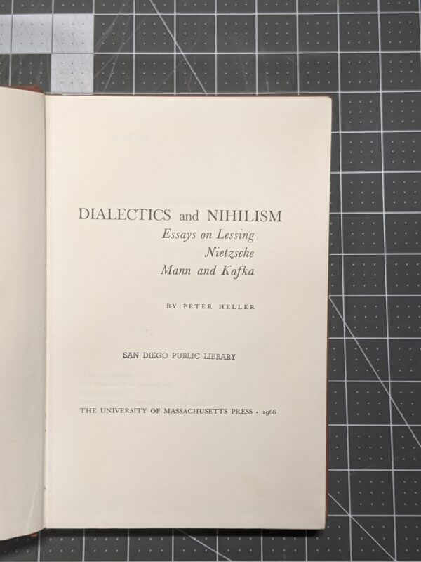 Dialects and Nihilism - Essays on Lessing, Nietzsche, Mann, and Kafka by Peter Heller 1966
