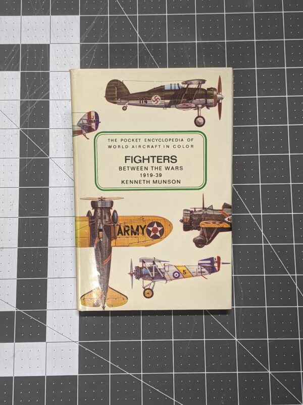 The Pocket Encyclopedia of World Aircraft In Color: Fighters - Between The Wars - 1919-39 by Kenneth Munson 1970