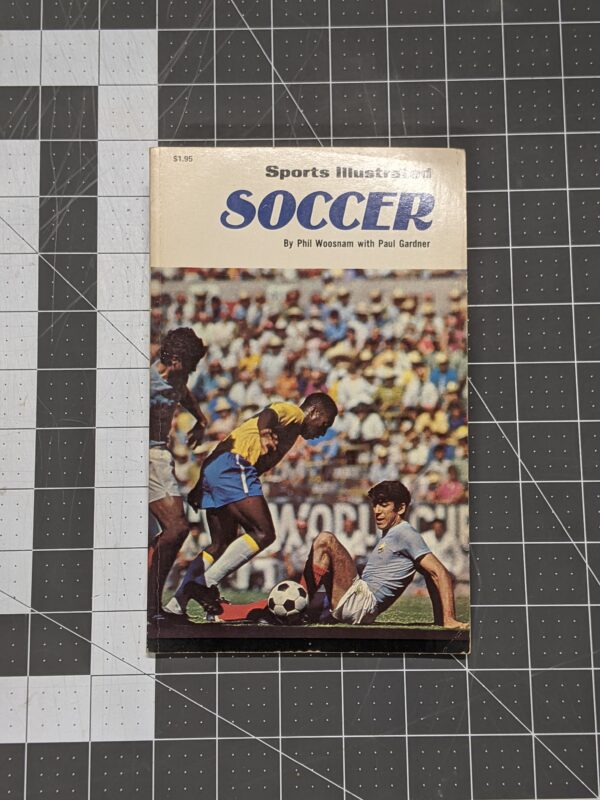 Sports Illustrated: Soccer by Phil Woosnam and Paul Gardner 1972