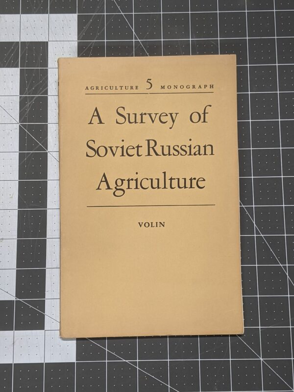 Agriculture Monograph 5: A Survey of Soviet Russian Agriculture by Lazar Volin 1951