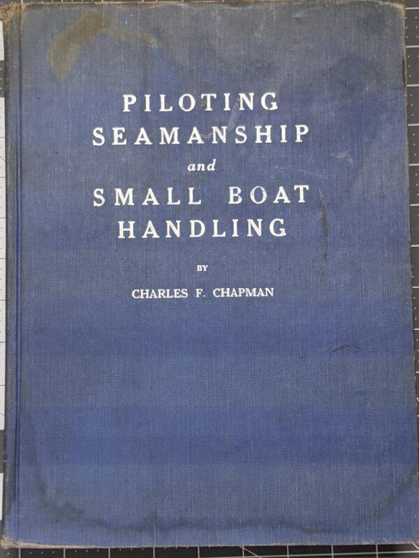 Piloting, Seamanship, and Small Boat Handling by Charles F. Chapman 1963-64 Edition