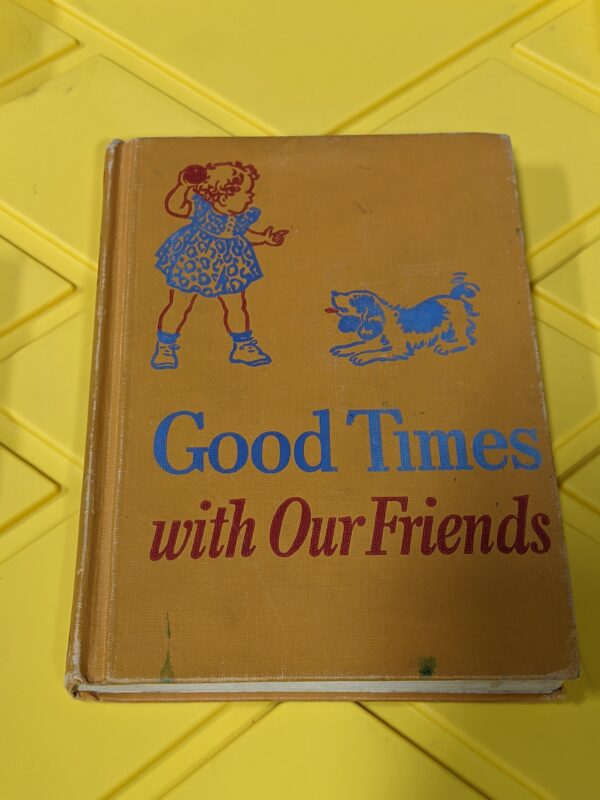 Good Times with Our Friends by Dorothy Baruch and Elizabeth Montgomery 1954