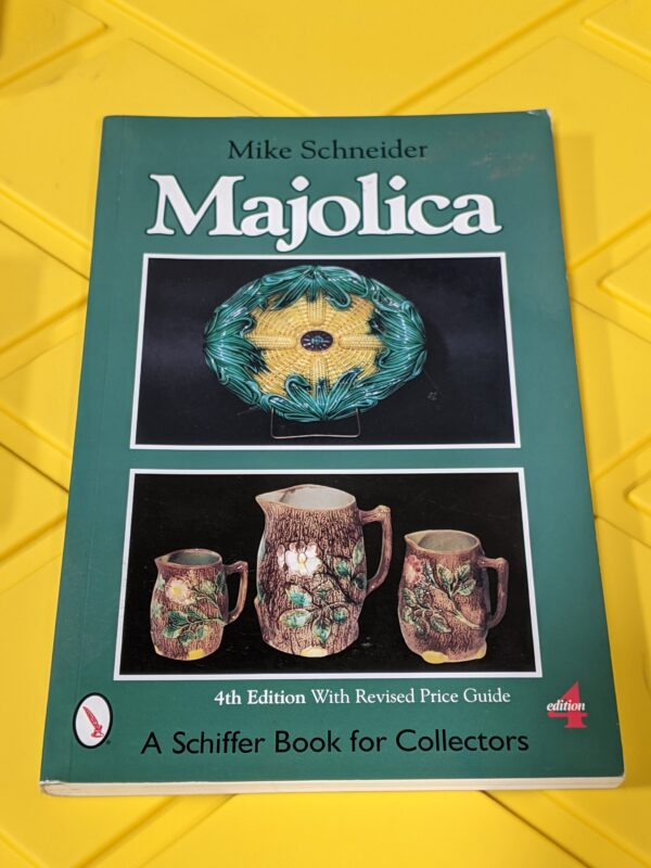 Majolica: 4th Edition With Revised Price Guide by Mike Schneider 2006