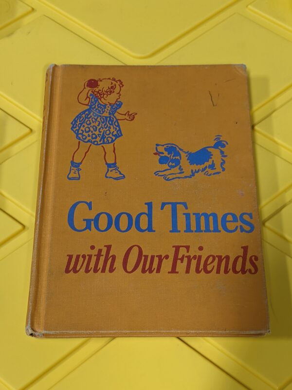 Good Times with Our Friends by Dorothy Baruch and Elizabeth Montgomery 1948