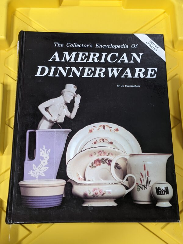 The Collector's Encyclopedia of American Dinnerware by Jo Cunningham 1995 by Jo Cunningham 1995