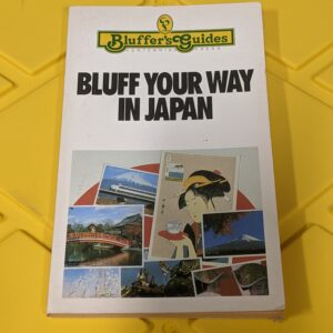 Bluff Your Way In Japan by Robert Ainsley 1989