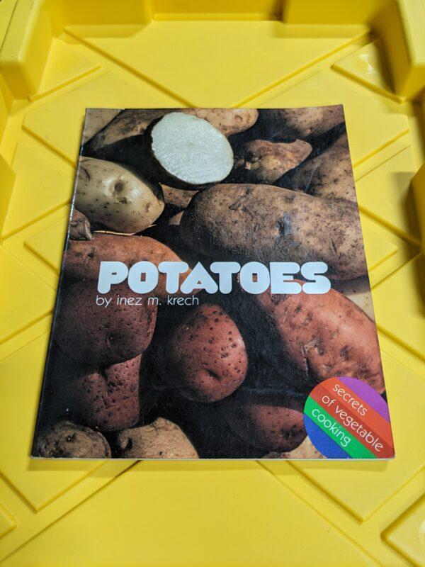 Potatoes: Secrets of Vegetable Cooking by Inez M. Krech 1981