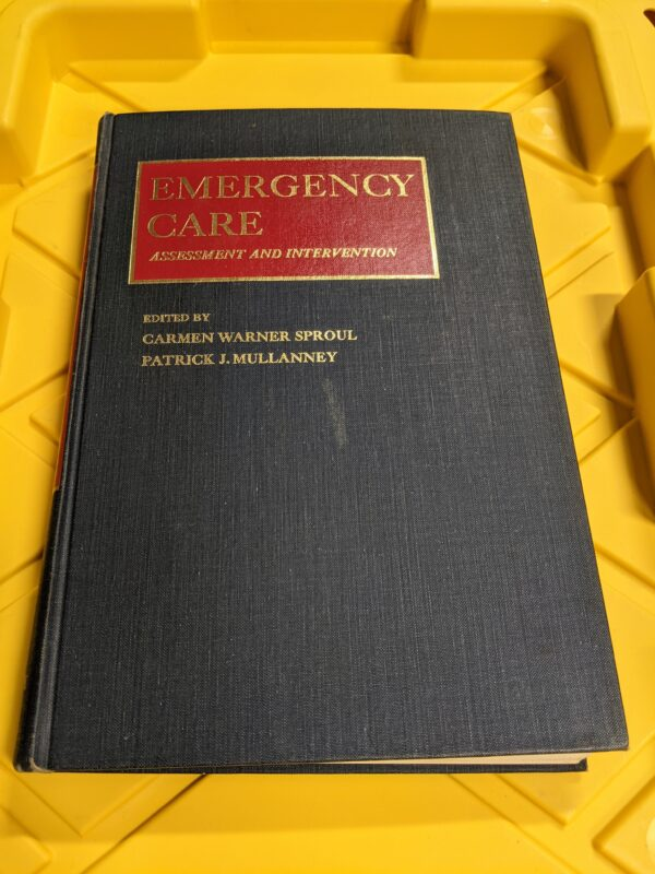 Emergency Care: Assessment and Intervention edited by Carmen Warner Sproul and Patrick J. Mullanney 1974
