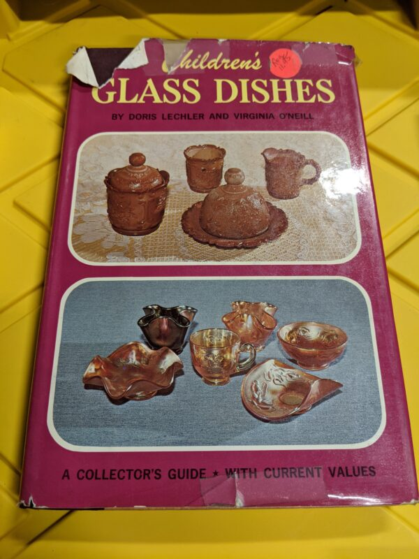 Children's Glass Dishes: A Collector's Guide With Current Values by Doris Lechler and Virginia O'Neill 1976