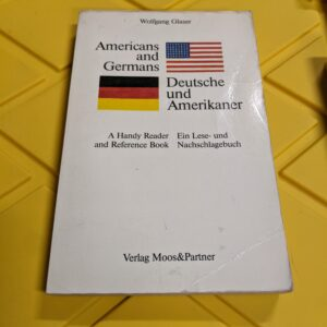 Americans and Germans: A Handy Reader and Reference Book by Wolfgang Glaser 1986