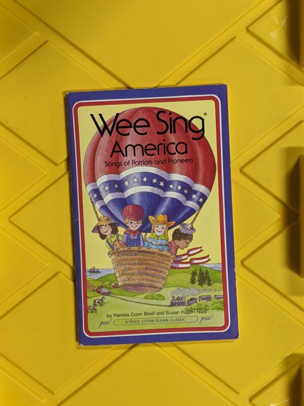 Wee Sing America: Songs of Patriots and Pioneers by Pamela Conn Beall and Susan Hagen Nipp 1988