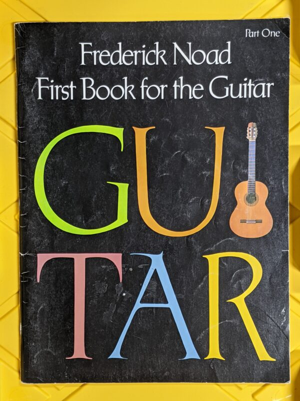 Frederick Noad: First Book for the Guitar, Part 1 1978