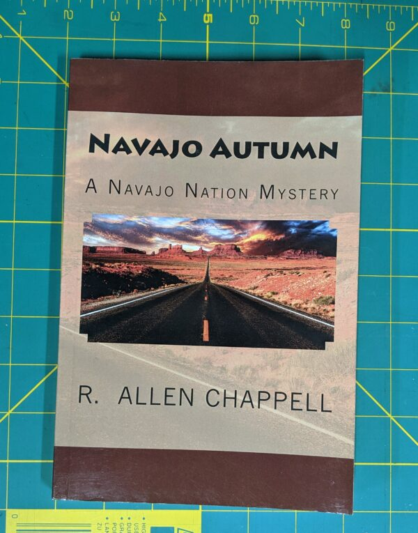 Navajo Autumn: A Navajo Nation Mystery by R. Allen Chappell 2013