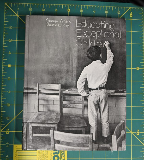 Educating Exceptional Children by Samuel A. Kirk 1972 Second Edition