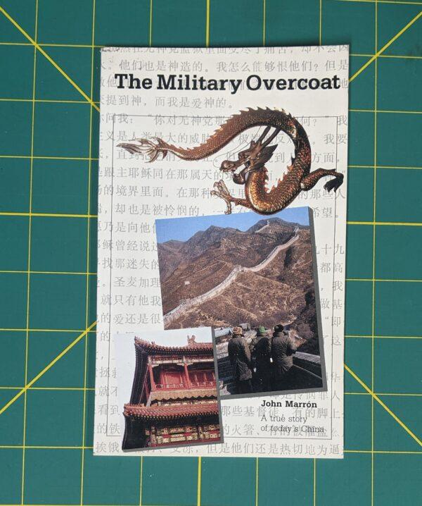 The Military Overcoat: A true story of today's China by John Marron 1989