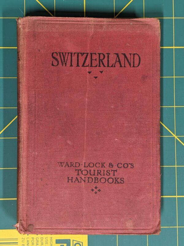 Switzerland by Ward Lock & Co's Tourist Handbooks 7th Edition c. 1910