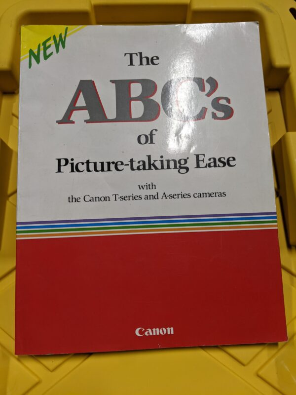 The ABC's of Picture-taking Ease with Canon T-Series and A-Series Cameras by Ben Simmons, Canon 1985