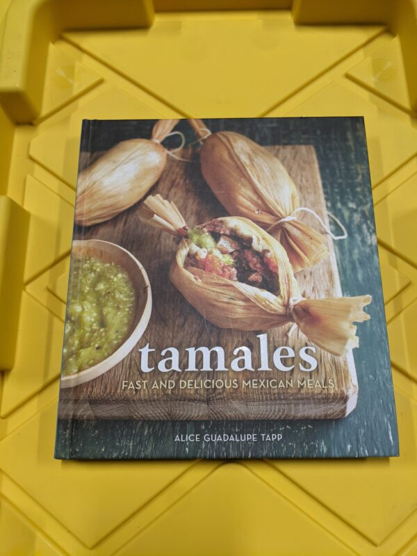 Tamales: Fast and Delicious Mexican Meals by Alice Guadalupe Tapp 2014