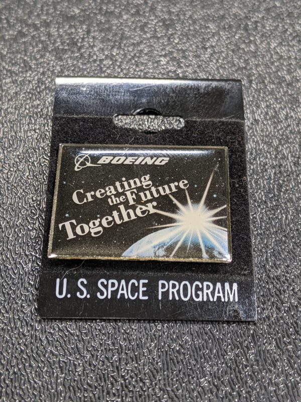 Boeing - Creating The Future Together - U. S. Space Program Pin