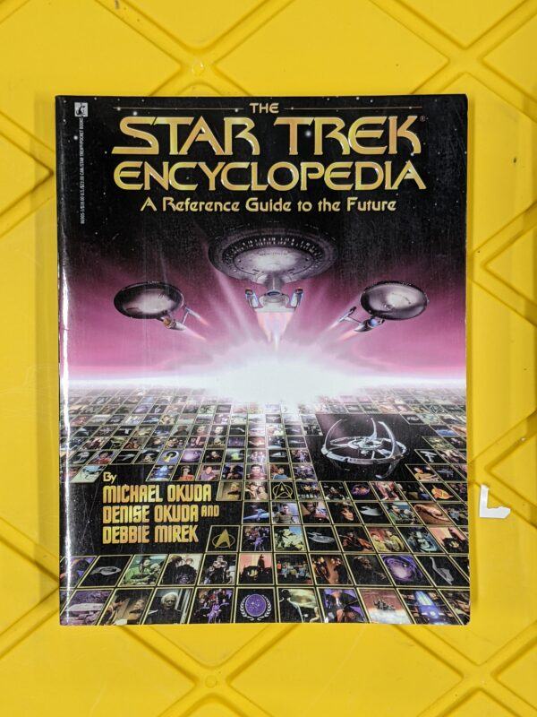 The Star Trek Encyclopedia: A Reference Guide To The Future by Michael Okuda, Denise Okuda, and Debbie Mirek 1994