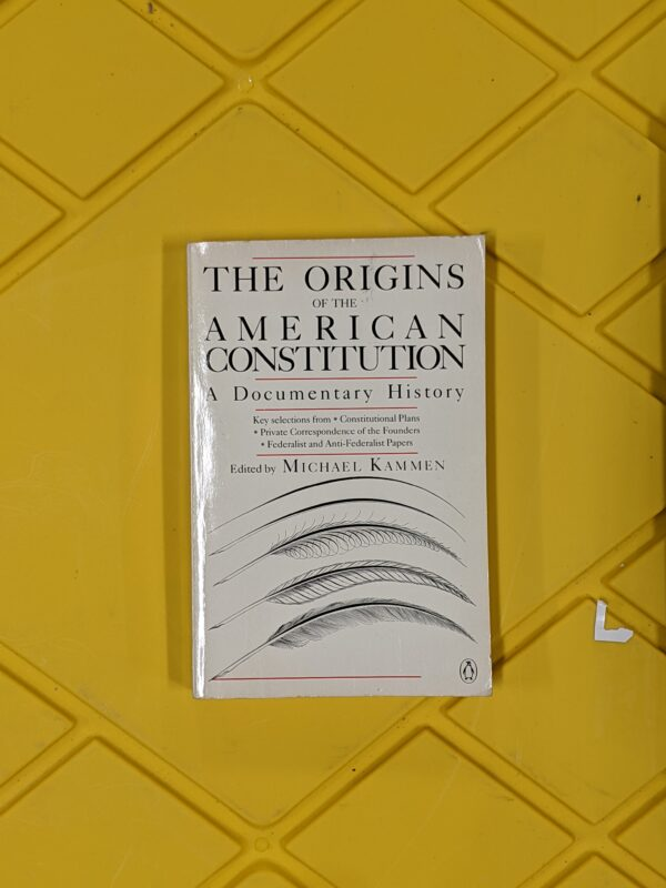 The Origins of the American Constitution: A Documentary History 1986