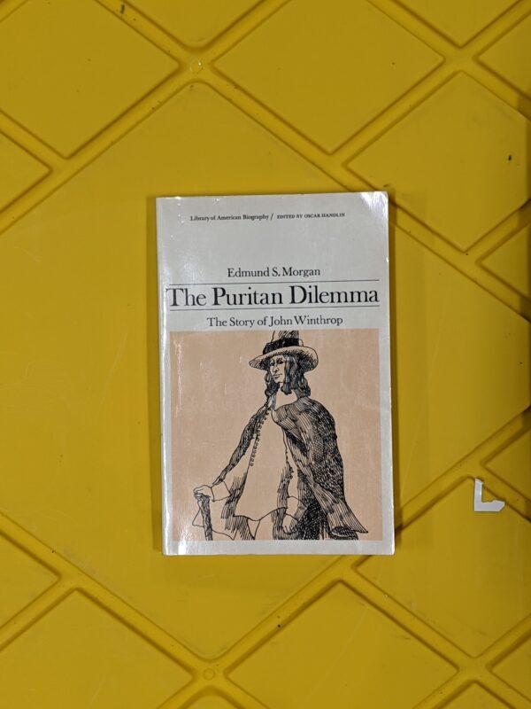 The Puritan Dilema by Edmund S. Morgan 1994
