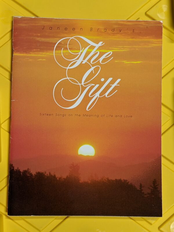 The Gift: Sixteen Songs on the Meaning of Life and Love by Janeen Brady 1982